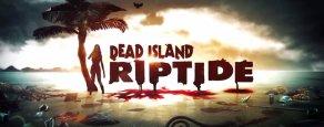 Купить Dead Island: Riptide. Расширенное издание