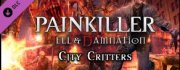 Painkiller Hell & Damnation: City Critters. Дополнение