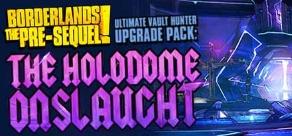 Купить Borderlands: The Pre-Sequel - Ultimate Vault Hunter Upgrade Pack: The Holodome Onslaught