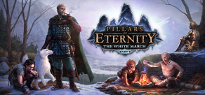 Купить Pillars of Eternity - The White March: Part I