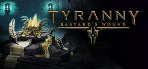 Купить Tyranny - Bastard's Wound