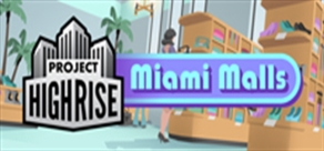 Купить Project Highrise : Miami Malls