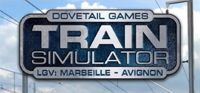 Купить Train Simulator: LGV: Marseille - Avignon Route Add-On