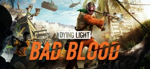 Купить Dying Light: Bad Blood