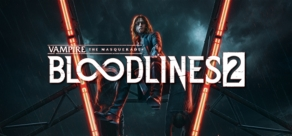 Купить Vampire: The Masquerade® - Bloodlines™ 2 - Pre-Order