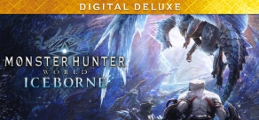 Купить MONSTER HUNTER: WORLD: Iceborne Deluxe Edition - Pre Order
