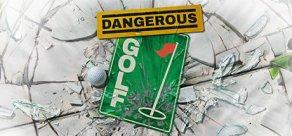 Купить Dangerous Golf