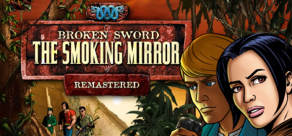 Купить Broken Sword 2: The Smoking Mirror - Remastered