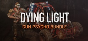 Купить Dying Light - Gun Psycho Bundle