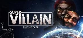 Купить Tropico 5 - Supervillain