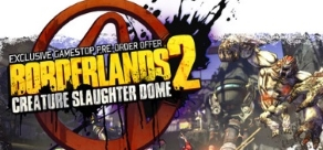 Купить Borderlands 2 : Creature Slaughter Dome