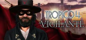 Купить Tropico 4: Vigilante