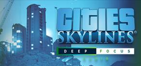 Купить Cities: Skylines - Deep Focus Radio