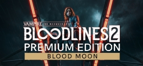 Купить Vampire: The Masquerade® - Bloodlines™ 2 - Pre-Order Blood Moon Edition